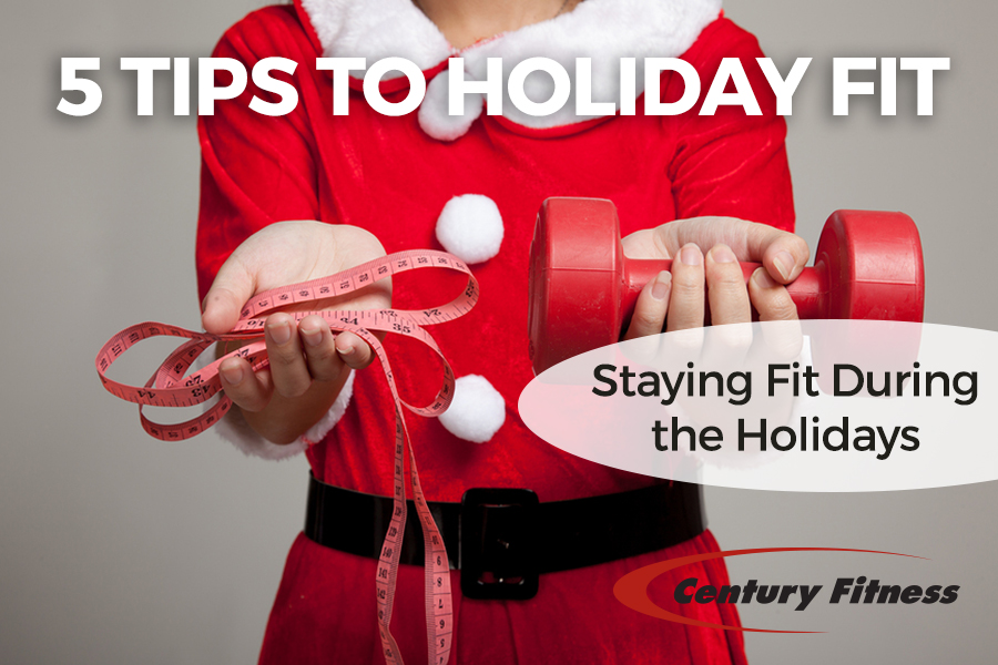 5 tips for staying fit during the hoildays by Century Fitness Trainers