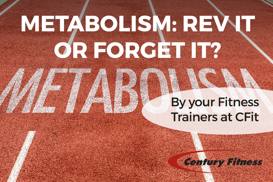 Metabolism: Rev It or Forget It?