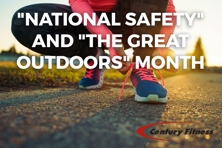 "JUNE is ""National Safety"" and ""The Great Outdoors"" Month"