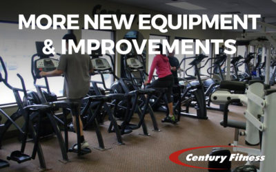 Century Fitness: More New Equipment & Improvements