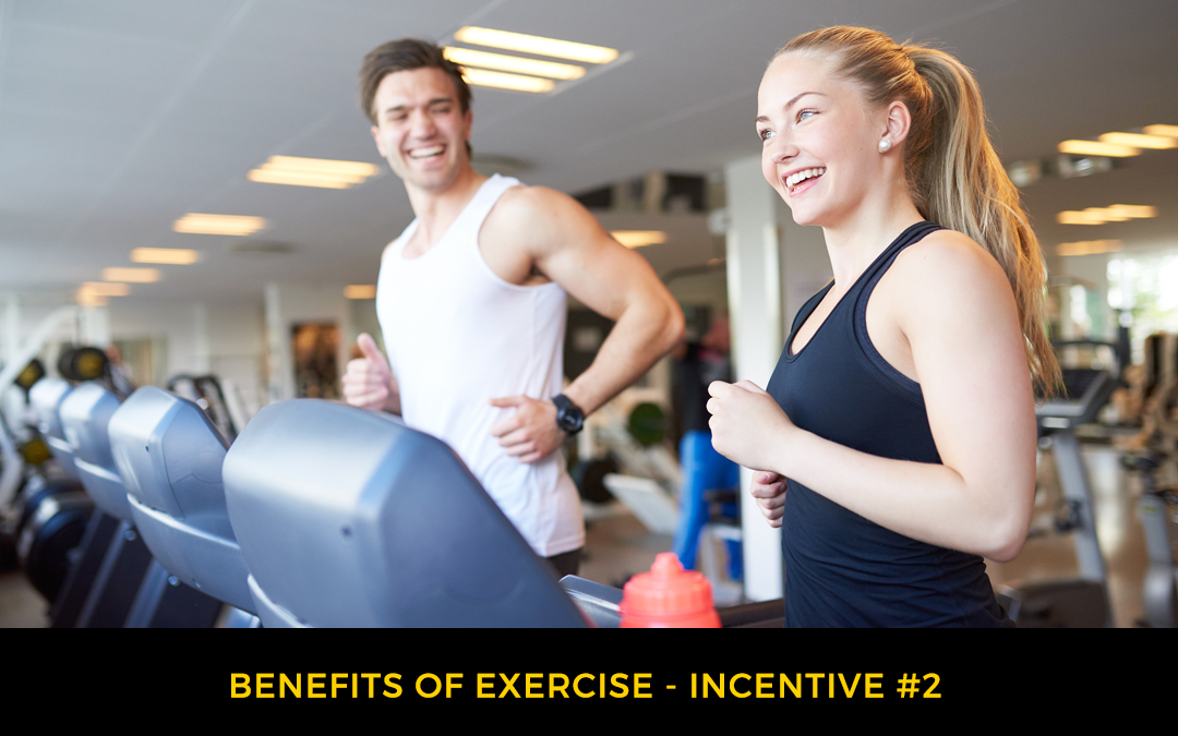 Benefits of Exercise – Incentive #2