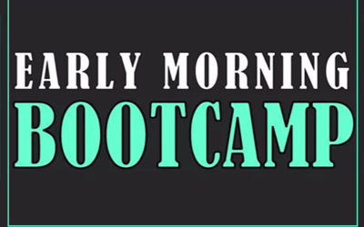 Early Morning BOOTCAMP